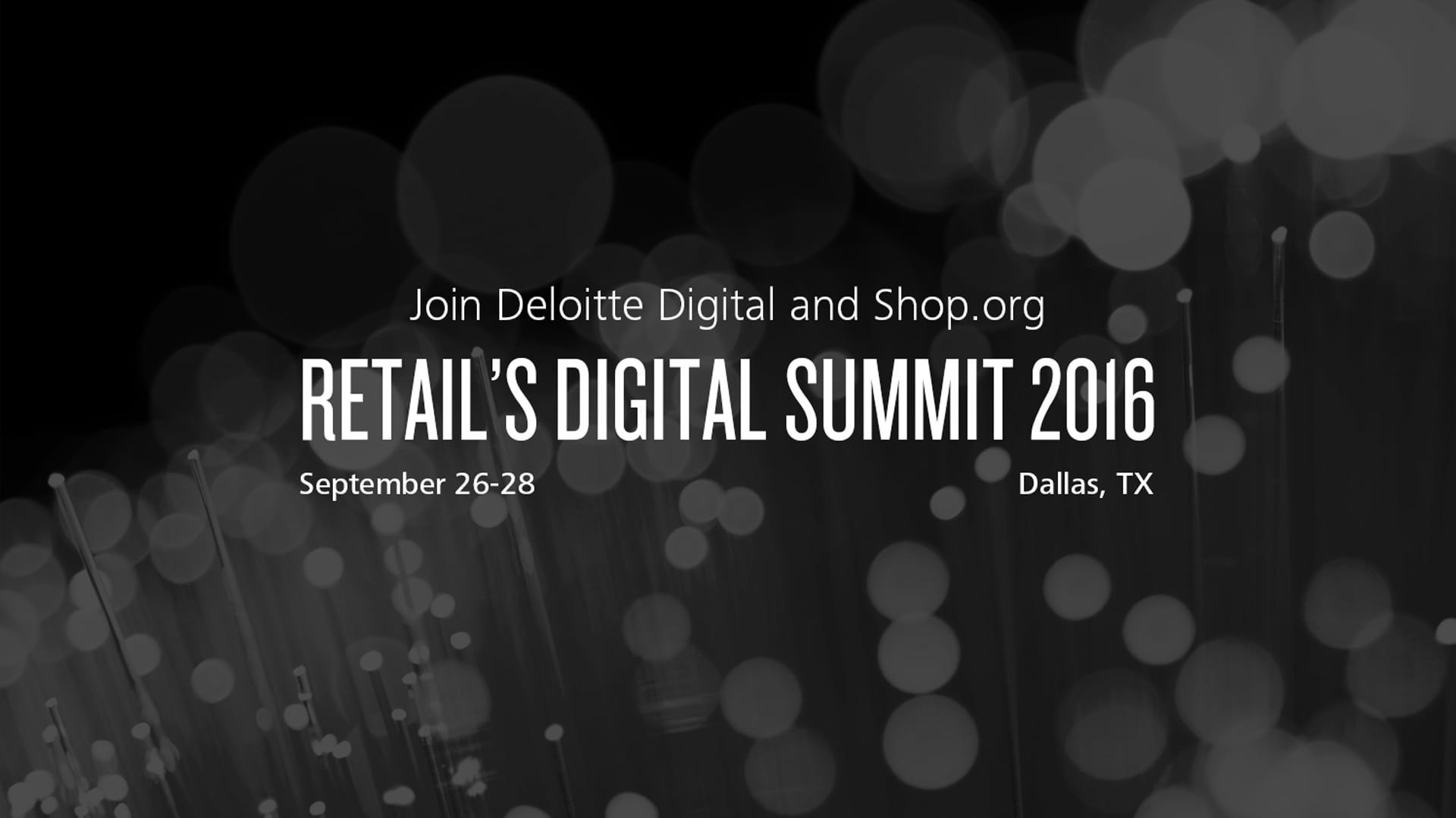 "Black background with ""Join Deloitte Digital at Retail's Digital Summit 2016."""