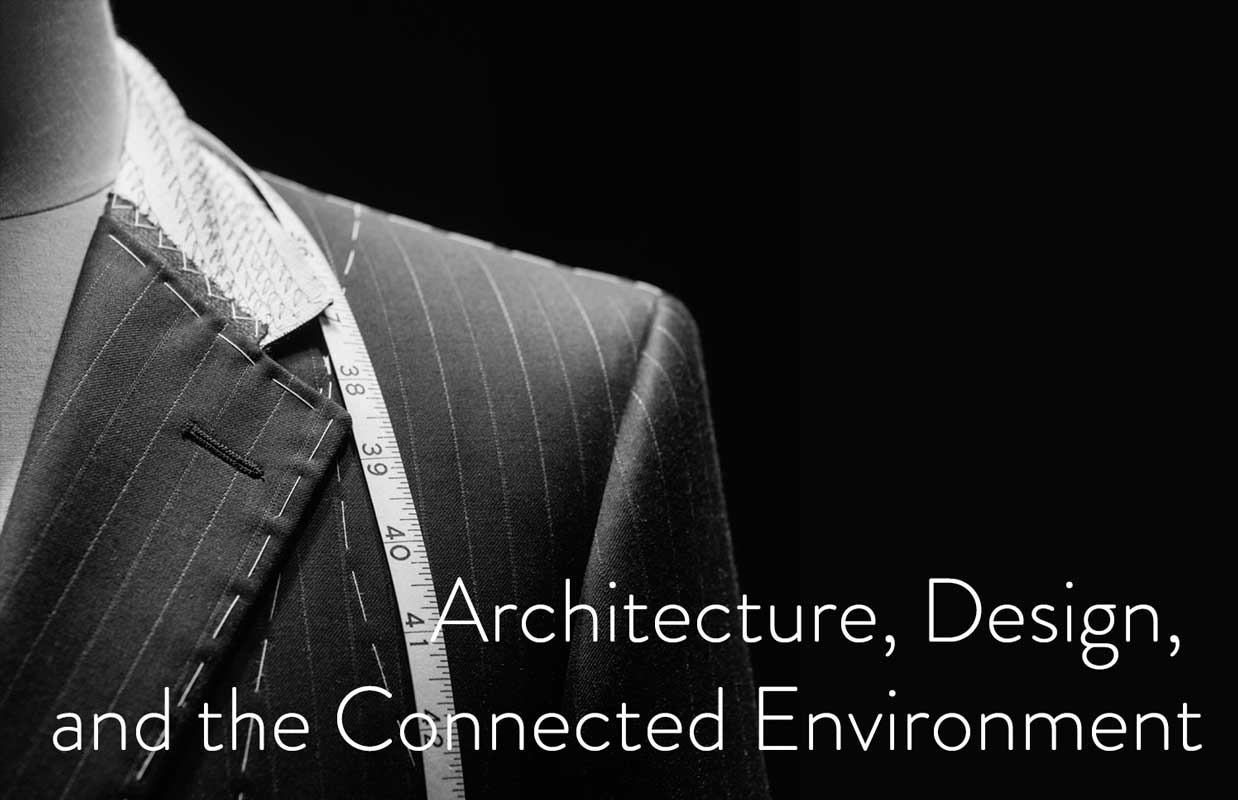 Architecture, Design, and the Connected Environment
